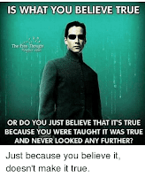 Is what you believe true